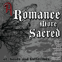 Of Bones & Butterflies by A Romance More Sacred