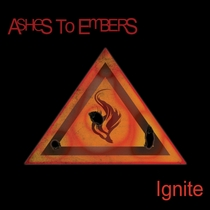 Ignite by Ashes to Embers