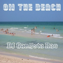 On the Beach by DJ Gangsta Rao