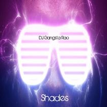 Shades by DJ Gangsta Rao