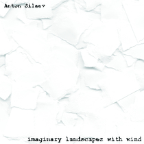 Imaginary Landscapes with Wind by Anton Silaev