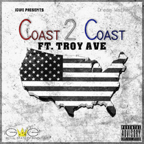 Coast 2 Coast (feat. Troy Ave) by Dream Walker