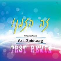 Zeh Hazman (Trst Remix) by Ari Goldwag