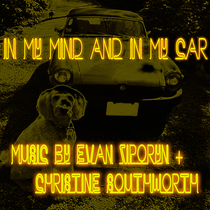 In My Mind and in My Car by Christine Southworth & Evan Ziporyn