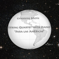 Para las Américas (String Quartet with Piano) by Channing Booth