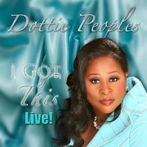 I Got This (Live) by Dottie Peoples
