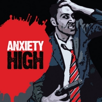 Anxiety High by Anxiety High