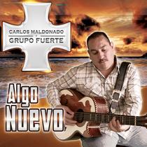 Algo Nuevo by Carlos Maldonado y Grupo Fuerte