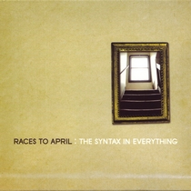 The Syntax In Everything by Races To April
