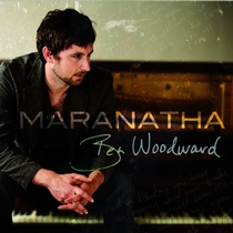 Maranatha by Ben Woodward