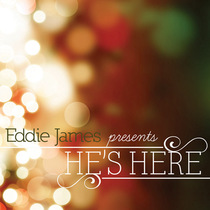 He's Here EP by Eddie James