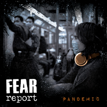 Pandemic by Fear Report