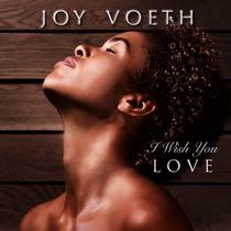 I Wish You Love by Joy Voeth