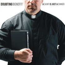 A Saint Is Just A Sinner by Doubting Benefit