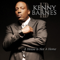 A House Is Not A Home by Kenny Barnes