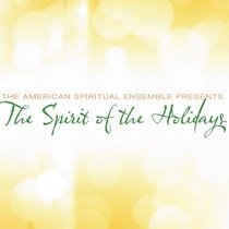 The Spirit of the Holidays by American Spiritual Ensemble