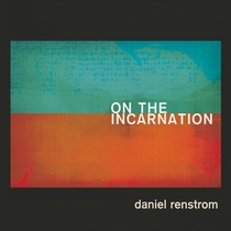 On The Incarnation by Daniel Renstrom