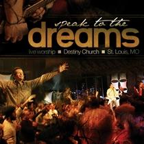 Speak to the Dreams by Destiny Church