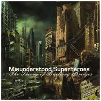 The Theory of Building Bridges by Misunderstood Superheroes