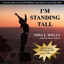 I'm Standing Tall by Nina L. Wells