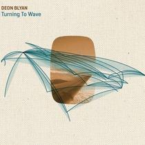 Turning To Wave by Deon Blyan