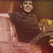 Over the Weekend EP by Chase Carlisle