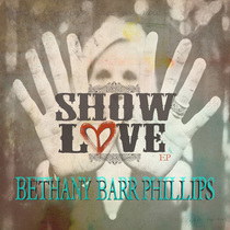 Show Love by Bethany Barr Phillips