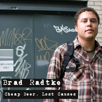 Cheap Beer, Lost Causes by Brad Radtke