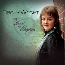 The Heart of Adoption by Becky Wright
