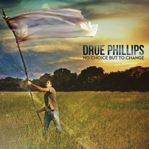 No Choice But To Change by Drue Phillips