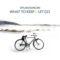 What To Keep & Let Go by Dylan Duncan