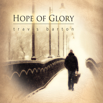 Hope of Glory by Travis Barton