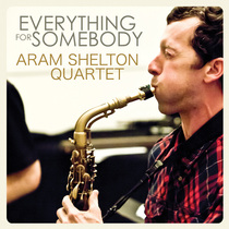 Everything for Somebody by Aram Shelton