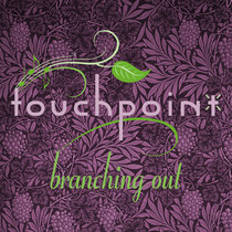 Branching Out by TouchPoint