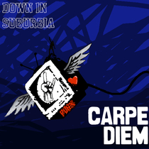 Carpe Diem by Down in Suburbia