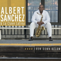 From Down Below by Albert Sanchez & La Clave Latina