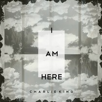 I Am Here by Charlie King