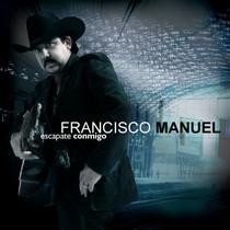 Escapate Conmigo by Francisco Manuel