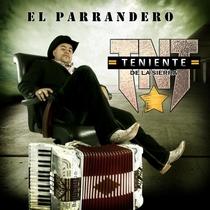 El Parrandero by Teniente de la Sierra