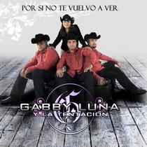 Por Si No Te Vuelvo a Ver by Gabby Luna y La Tentacion