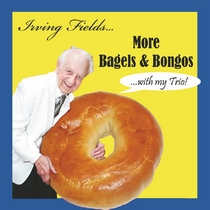 More Bagels & Bongos by Irving Fields Trio