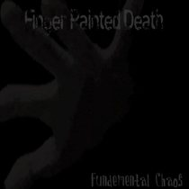 Fundemental Chaos by Finger Painted Death