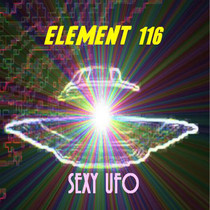 Sexy UFO by Element 116
