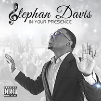 In Your Presence by Stephan Davis