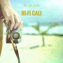 Got Me Fallin by Hi-Fi Cali