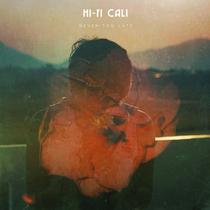 Never Too Late by Hi-Fi Cali
