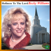 Holiness To The Lord by Becky Williams