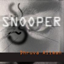 Snooper by Dhruva Aliman