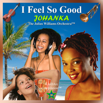 I Feel So Good by Johanka: The Julius Williams Orchestra