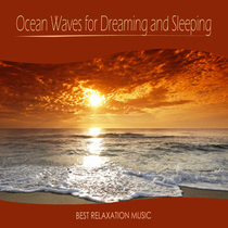 Ocean Waves for Dreaming and Sleeping by Best Relaxation Music